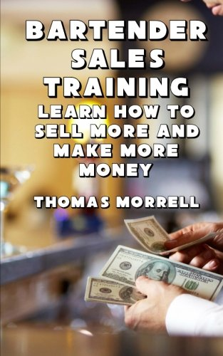 Download Bartender Sales Training: Learn How To Sell More And Make More Money pdf epub