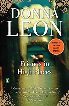 Friends in High Places: A Commissario Guido Brunetti Mystery (Commissario Brunetti Book 9) by [Leon, Donna]