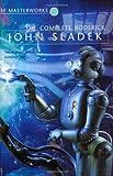 The Complete Roderick (S.F. MASTERWORKS): Written by John Sladek, 2001 Edition, (1st Edition) Publisher: Gollancz [Paperback]