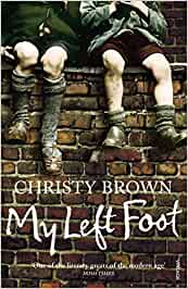 MY LEFT FOOT AUTOBIOGRAPHY: Christy Brown