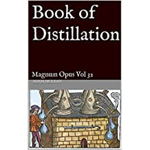 Book of Distillation: Magnum Opus Vol 32