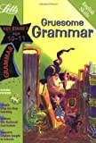 img - for Gruesome Grammar Age 10-11 (Letts Magical Skills) book / textbook / text book
