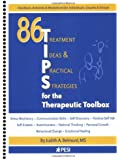86 TIPS (Treatment Ideas & Practical Strategies) for the Therapeutic Toolbox
