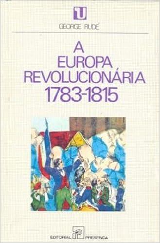 La Europa Revolucionaria, 1783-1815 Historia de Europa: Amazon.es ...