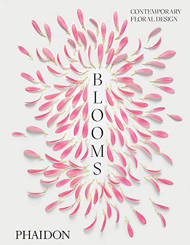 Blooms: Contemporary floral design por Phaidon Editors, with an introduction Clare Coulson