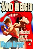 img - for Sand Wedged (The Moonlight Monsters Detective Agency) book / textbook / text book