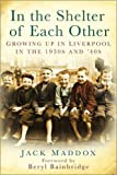 In the Shelter of Each Other: Growing Up In Liverpool In The 1930S And 40S