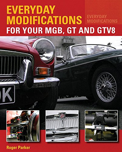 Download Everyday Modifications For Your MGB, GT and GTV8: How to make your classic car easier to live with and enjoy pdf epub