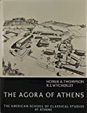 The Agora of Athens: The History, Shape, and Uses of an Ancient City Center (Athenian Agora)