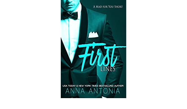 First lines a mad for you short mad bad dangerous to love first lines a mad for you short mad bad dangerous to love book 6 kindle edition by anna antonia literature fiction kindle ebooks amazon fandeluxe Image collections