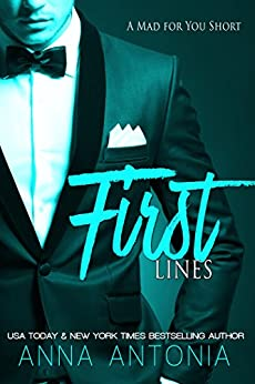 First Lines (A Mad for You Short) (Mad, Bad, & Dangerous to Love Book 6) by [Antonia, Anna]