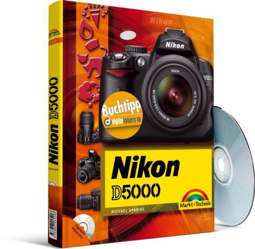Nikon D5000 - eine Buchempfehlung von digitalkamera.de - mit digitalem Bildarchiv des Autors (Kamerahandbücher)
