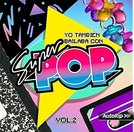 Yo También Bailaba con Súper Pop, Vol. 1 + Vol. 2