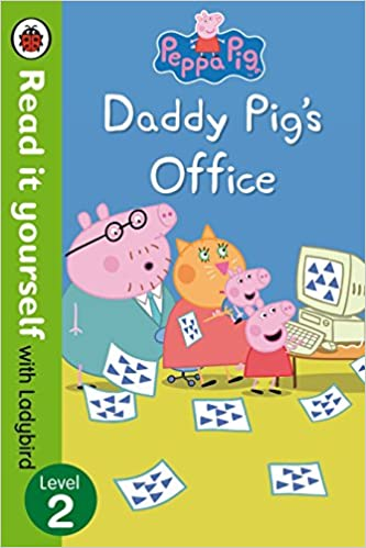 Buy Peppa Pig Daddy Pig S Office Read It Yourself With Ladybird