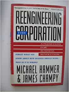 reengineering the corporation a manifesto for Reengineering the corporation a manifesto for business revolution collins business essentials michael hammer james champy james champy on amazoncom.