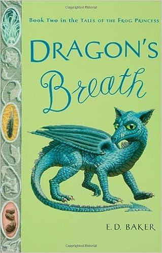 Dragon's Breath (Tales of the Frog Princess): E  D  Baker
