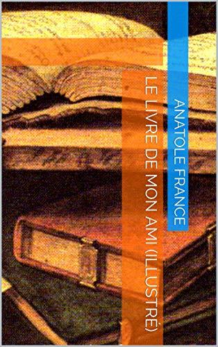 Le Livre De Mon Ami Illustre French Edition Kindle