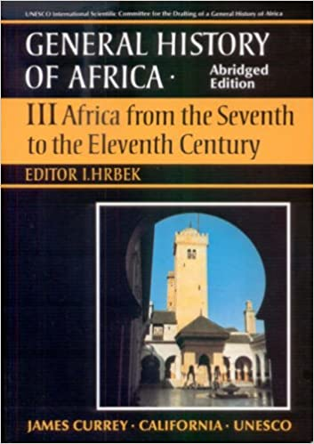 General History of Africa volume 3: Africa from the 7th to the 11th Century: Africa from the Seventh to the Eleventh Century v. 3 (Unesco General History of Africa (abridged))