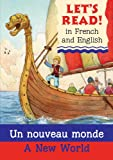 Lets Read: Un nouveau monde/A New World (Lets Read in French & English)