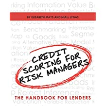 Credit Scoring for Risk Managers: The Handbook for Lenders