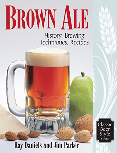 Brown ale history brewing techniques recipes classic beer style brown ale history brewing techniques recipes classic beer style series by fandeluxe Gallery