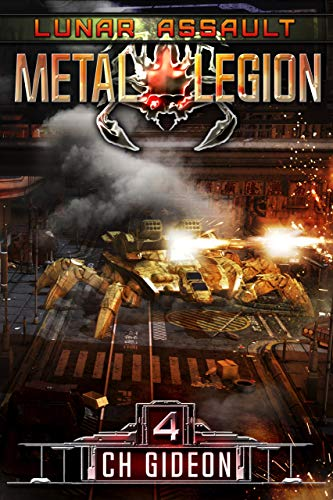 Lunar Assault: A Military Science Fiction Space Opera (Metal Legion Book 4)