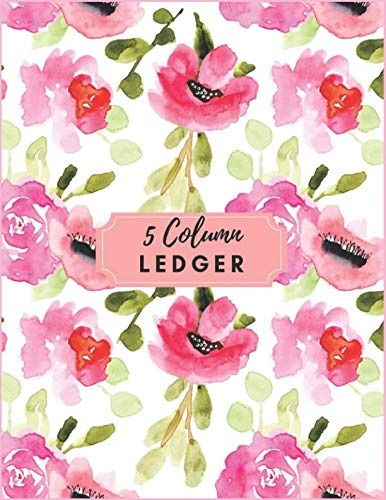 5 Column Ledger: Pink Watercolor Floral Accounting Journal Entry Book Columnar Ruled Ledger Daily Financial Ledgers Receipt Notebook For Business Home ... School. (Accounting Ledger 5 Column Journal)
