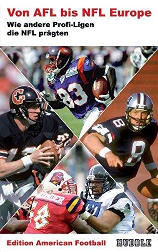Edition American Football 4: Von AFL bis NFL Europe - Wie andere Profi-Ligen die NFL prägten