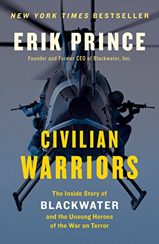 Amazon civilian warriors the inside story of blackwater and civilian warriors the inside story of blackwater and the unsung heroes of the war on fandeluxe Choice Image