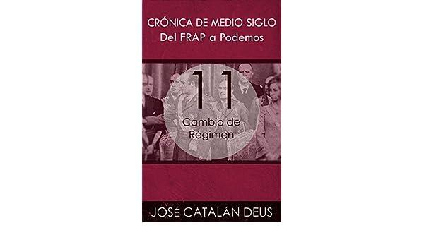 Crónica de medio siglo nº 11) (Spanish Edition) - Kindle edition by José Catalán Deus. Politics & Social Sciences Kindle eBooks @ Amazon.com.