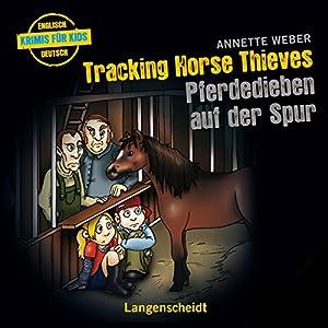 Tracking Horse Thieves - Pferdedieben auf der Spur Hörbuch