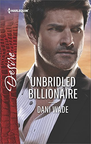 Unbridled Billionaire Scandalous Romance Harlequin ebook