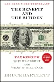 The Benefit and the Burden, Bruce Bartlett, 1451646259