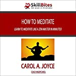 How to Meditate: Learn to Meditate Like a Zen Master in Minutes! | Carol Joyce