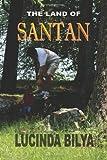 The Land of Santan, Lucinda Bilya, 1484837371