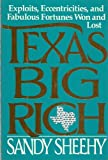 img - for Texas Big Rich: Exploits, Eccentricities and Fabulous Fortunes Won and Lost by Sandy Sheehy (1990-07-01) book / textbook / text book