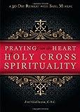 Praying from Heart of Holy Cross Spirituality, Joel Giallanza, 1594712328