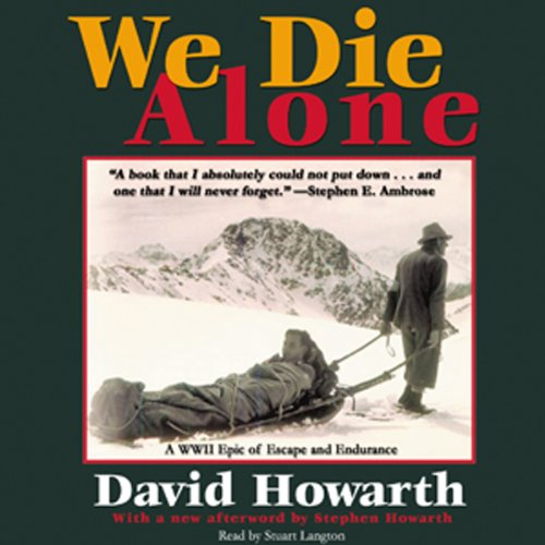 We Die Alone: A WWII Epic of Escape and Endurance Audiobook [Free Download by Trial] thumbnail