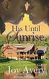 His Until Sunrise (An Indigo Falls romance Book 1)