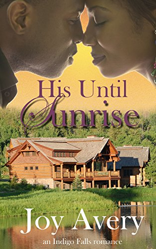 Search : His Until Sunrise (An Indigo Falls romance Book 1)