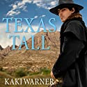 Texas Tall Audiobook by Kaki Warner Narrated by Sean Crisden