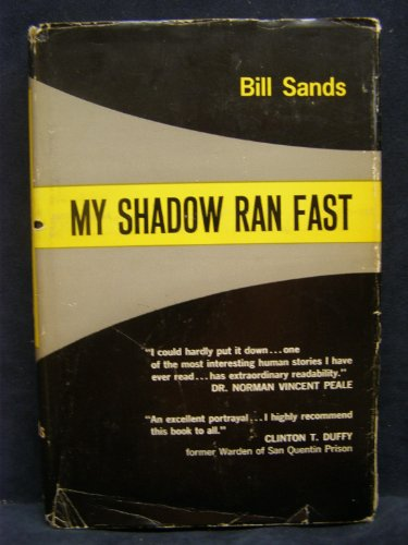 My Shadow Ran Fast by Bill Sands