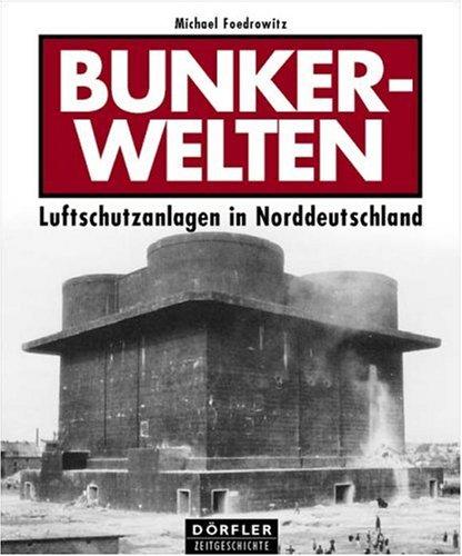 Bunkerwelten: Luftschutzanlagen in Norddeutschland