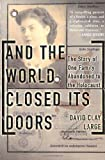 And the World Closed Its Doors, David Clay Large, 0465038093