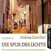 Die Spur des Lichts: Commissario Montalbano stellt sich der Vergangenheit (Commissario Montalbano) | Andrea Camilleri