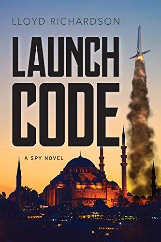 Launch Code: A Spy Novel by Lloyd Richardson