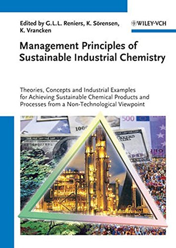 Management Principles of Sustainable Industrial Chemistry: Theories, Concepts and Indusstrial Examples for Achieving Sus