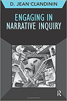 Engaging in Narrative Inquiry (Developing Qualitative Inquiry)