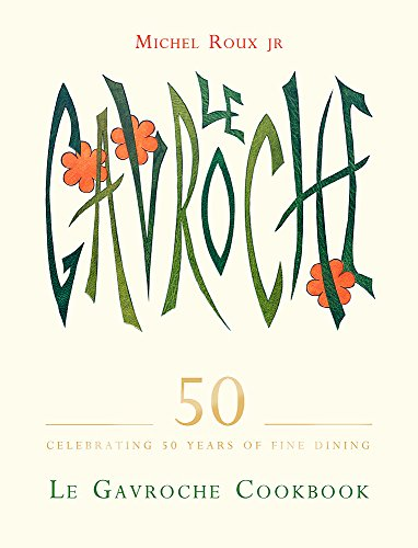 Le Gavroche Cookbook by Michel Roux Jr.