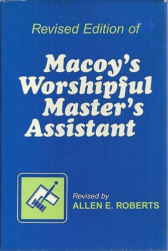 Macoy's Worshipful Master's Assistant (April 1, 1993) Hardcover